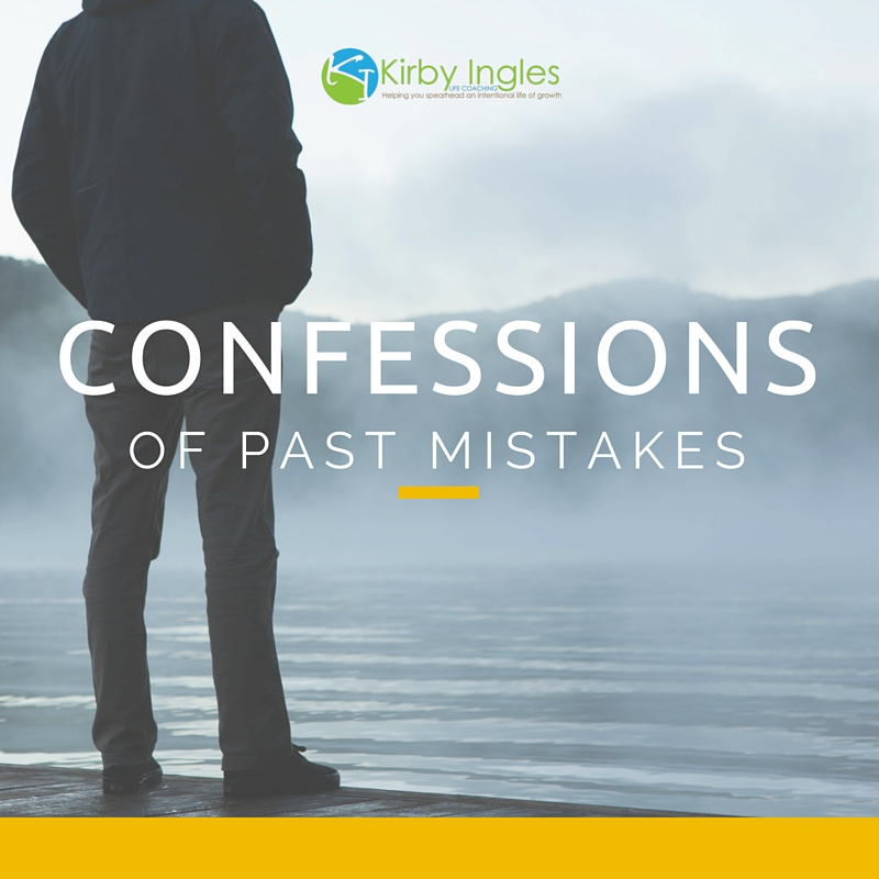 Confessions Of Past Mistakes