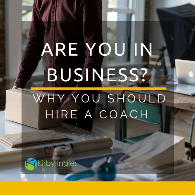 Are You In Business? Why You Should Hire A Coach