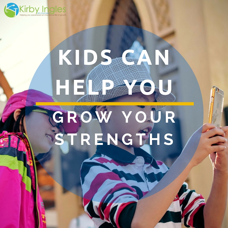 Your Kids Can Help You Grow Your Strengths