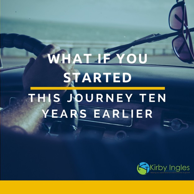 What If You Started This Journey Ten Year Earlier