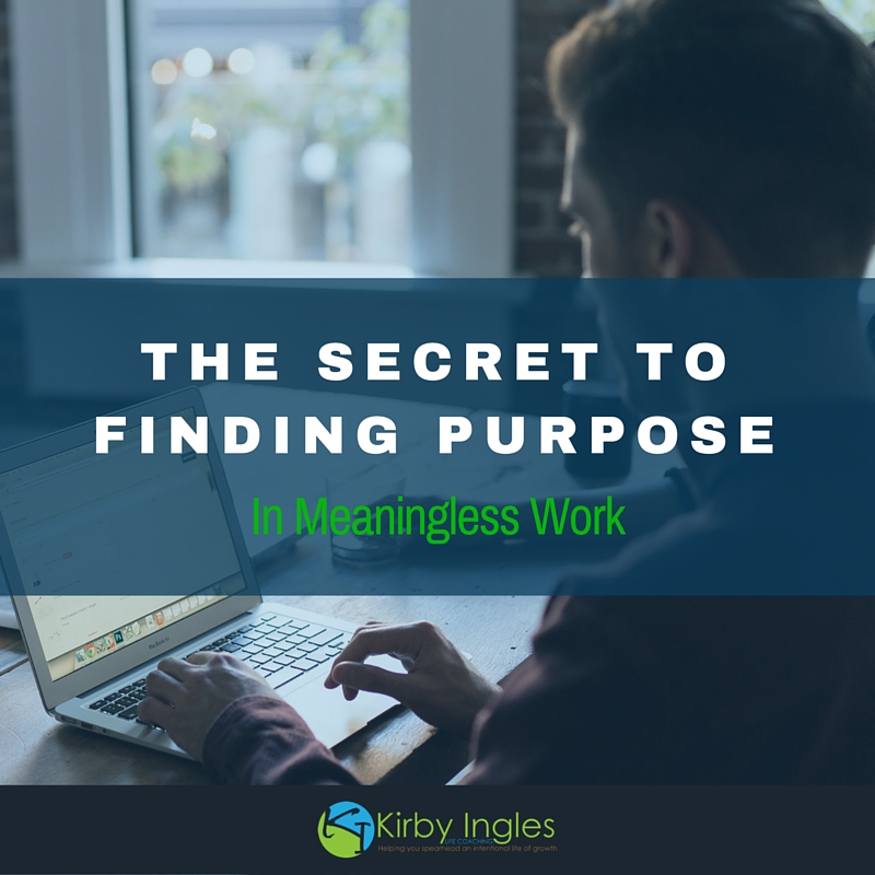 The Secret to Finding Purpose in Meaningless Work